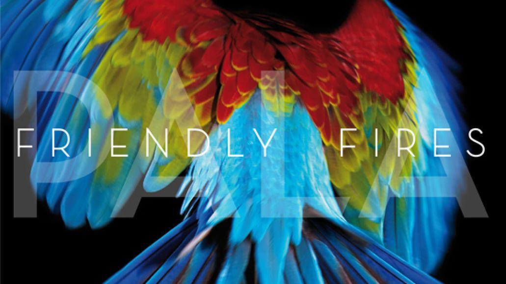 frien pala cover Check Out: Friendly Fires   Hawaiian Air