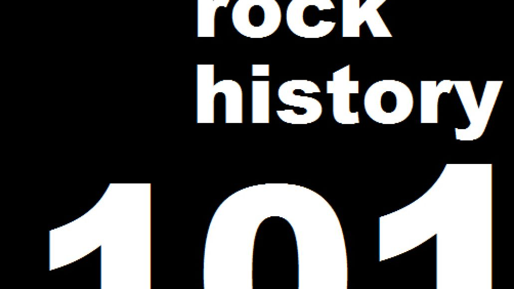 rockhistory101thumb Songs with Must Hear Backstories Vol. I
