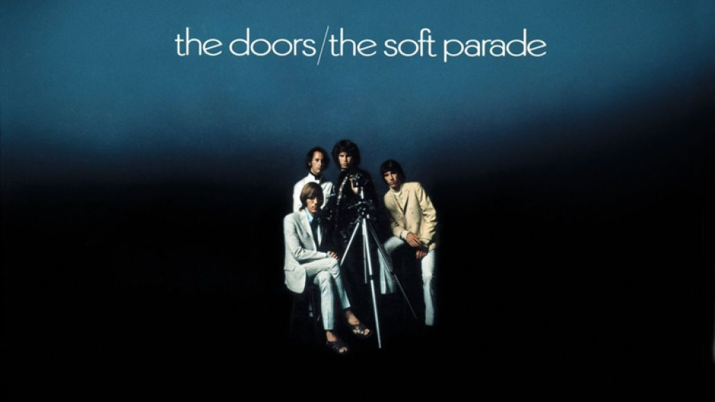 the soft parade Ranking The Doors: Every Album from Worst to Best