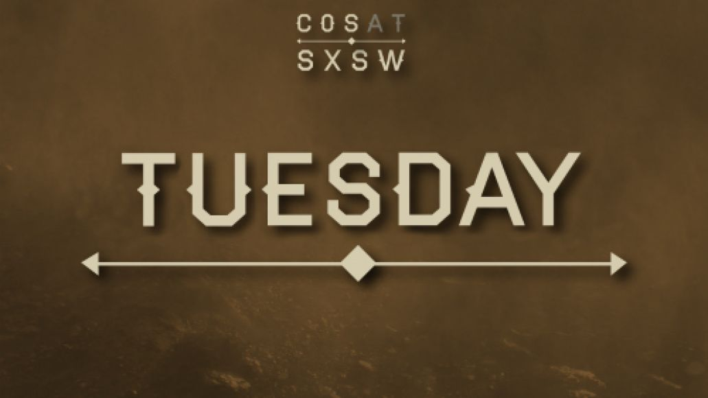 tuesday South by Southwest 2012: A Daily Guide