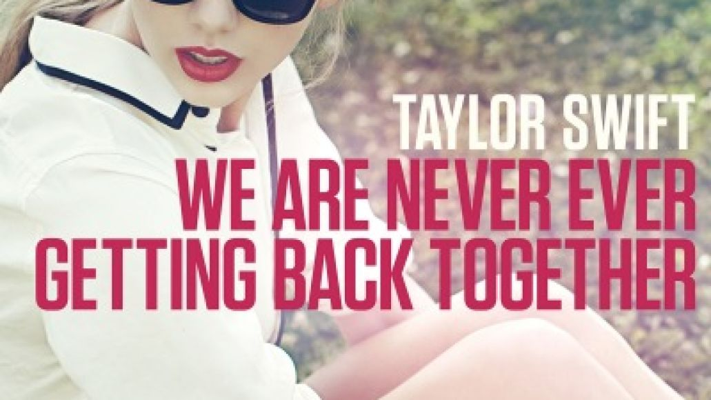 taylor swift we are never Top 50 Songs of 2012