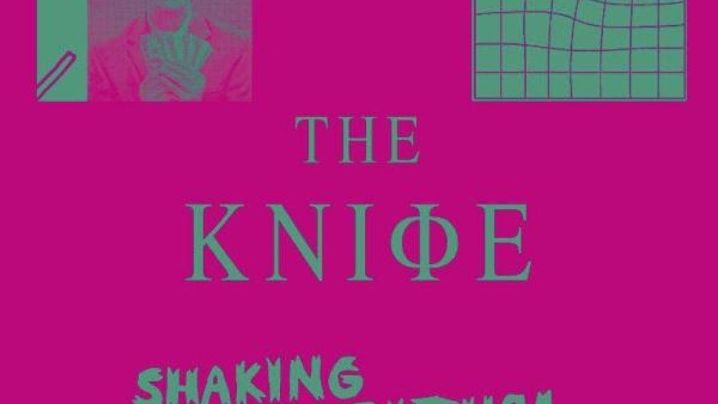 the knife shaking the habitual The Knife reveals Shaking the Habitual artwork, tracklist