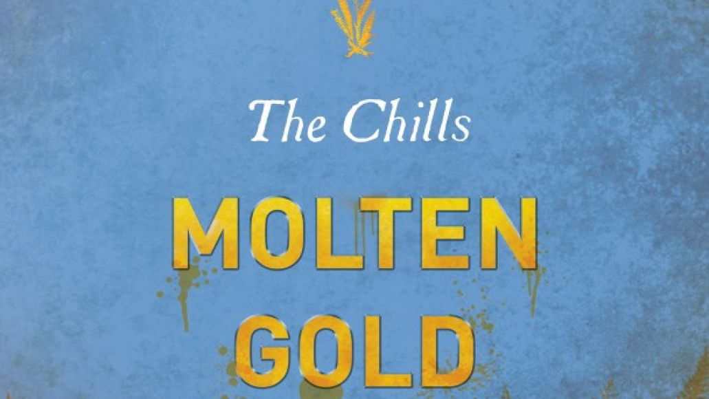The Chills Molten Gold