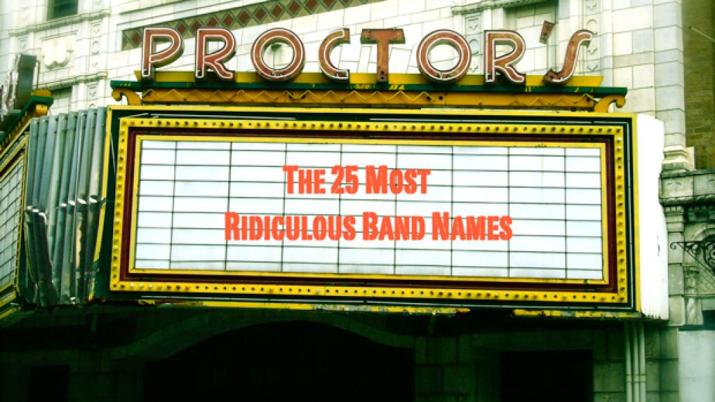 marquee600 The 25 Most Ridiculous Band Names