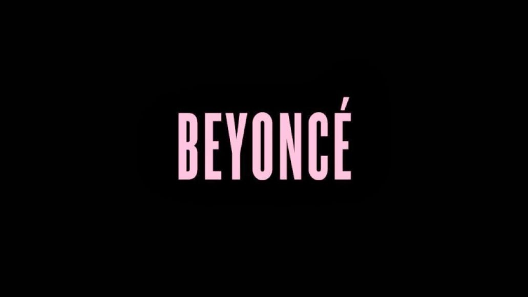 beyonce albumcover1100x1100v1 Top 100 Songs of the 2010s