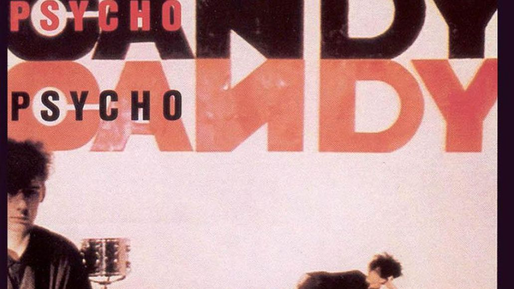 psychocandy The Jesus and Mary Chain: Still Just Like Honey