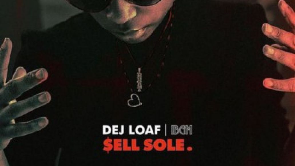 dej loaf sell sole mixtape cover e1416339346585 The Plug, Vol. 4: Childish Gambino Studied, T.I. Dissected, and Big Bank Hank Remembered