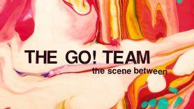 the Go! Team - the scene between album
