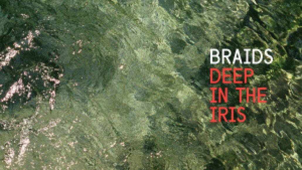 Braids - Deep In The Iris album