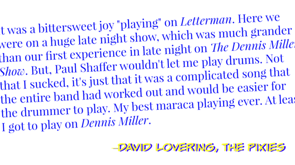 lovering pixies letterman e1432094269525 Goodnight, David Letterman: A Celebration