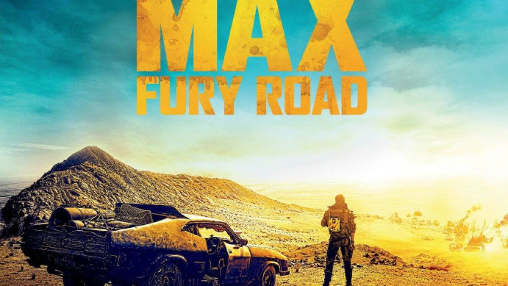 mad max fury road The 10 Best Films of 2015 (So Far)