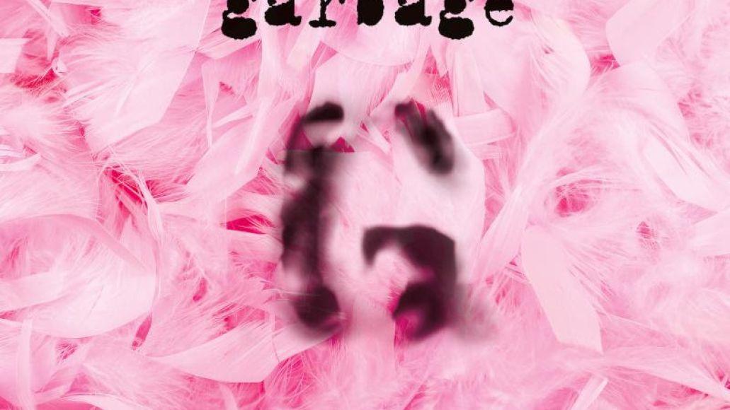 garbage 20th anniversary Garbage detail 20th anniversary reissue of debut album, unearth alternate version of Subhuman    listen
