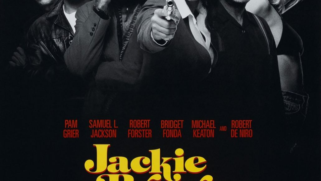 2013 03 jackiebrownver8xlg Ranking: Every Quentin Tarantino Movie from Worst to Best