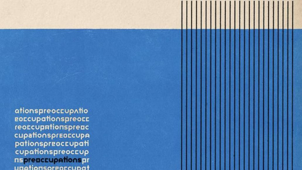 preoccupations cover Preoccupations (fka Viet Cong) announce new self titled album, share Anxiety    listen