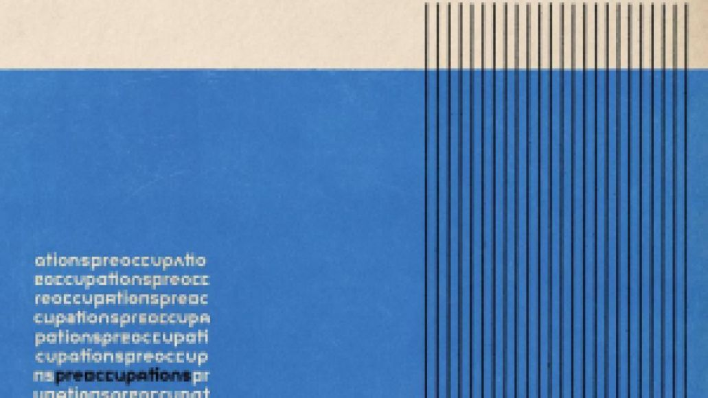 preoccupations cover The 25 Most Anticipated Albums of Fall 2016