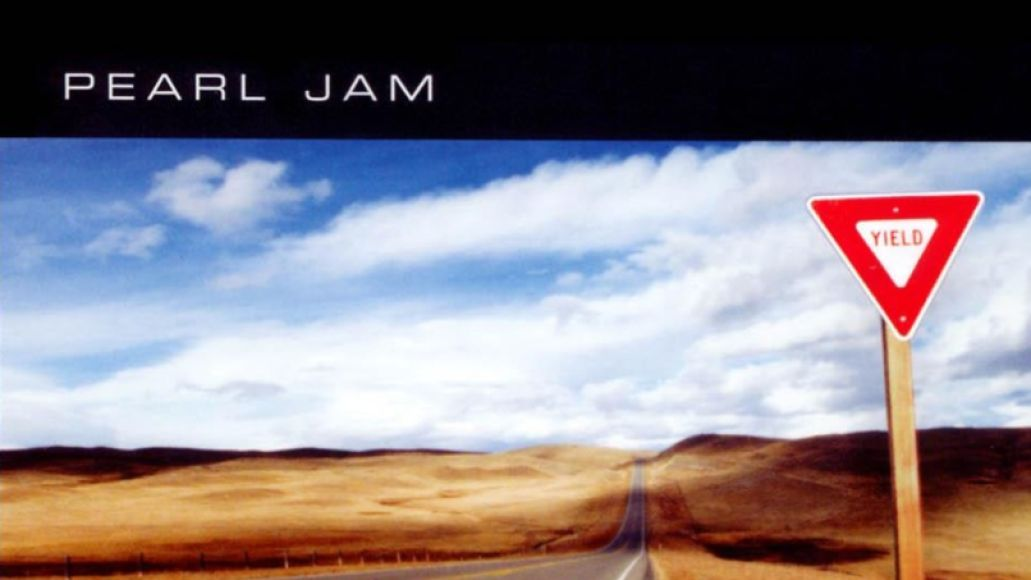 pearl jam yield Pearl Jams Yield Signaled Their Evolution into Rock and Roll Lifers