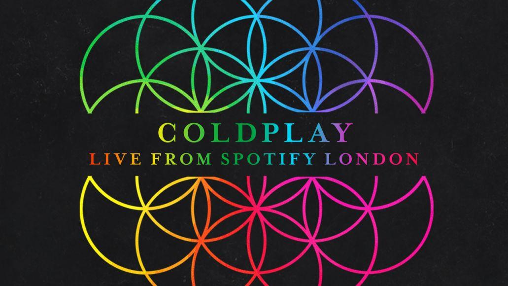 coldplay live spotify london stream listen mp3 Stream: Coldplays new Live From Spotify London EP