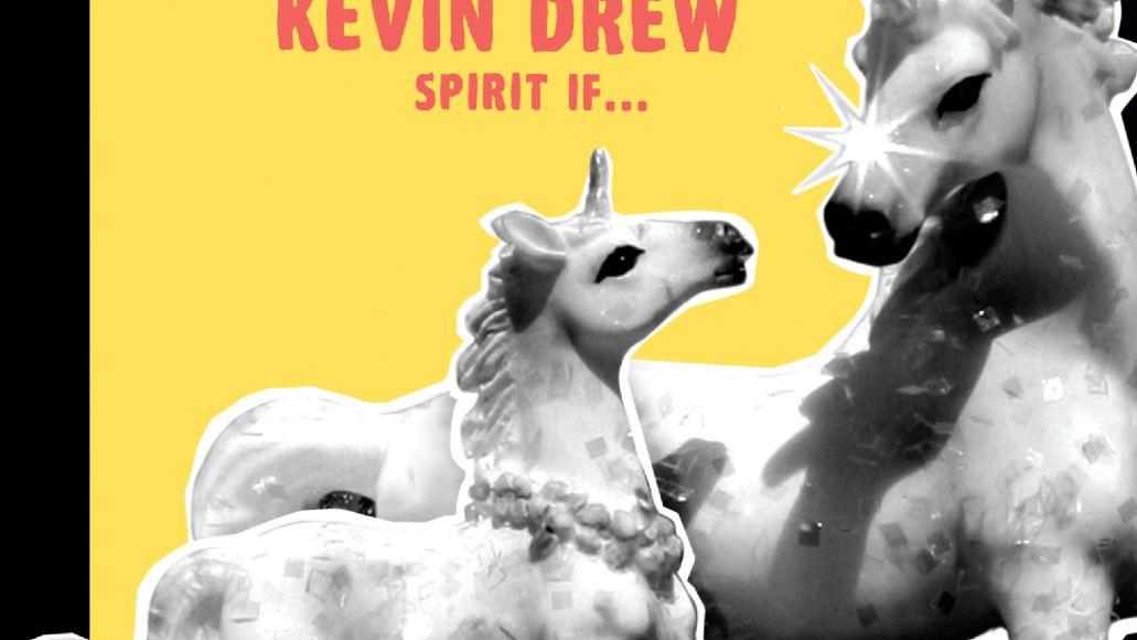 Kevin Drew Spirit If