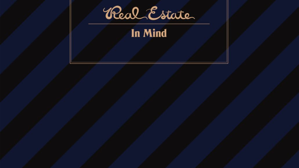 real estate in mind packshot Real Estate announce new album, In Mind, share video for lead single Darling    watch