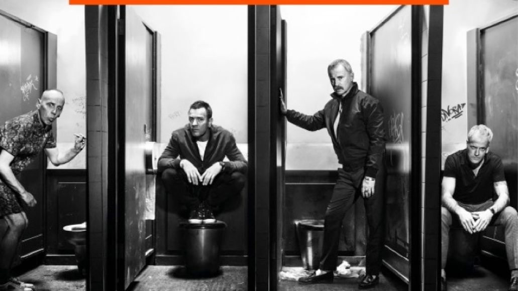 trainspotting 2 Tracklist for T2: Trainspotting soundtrack leaks online, has a great fucking personality