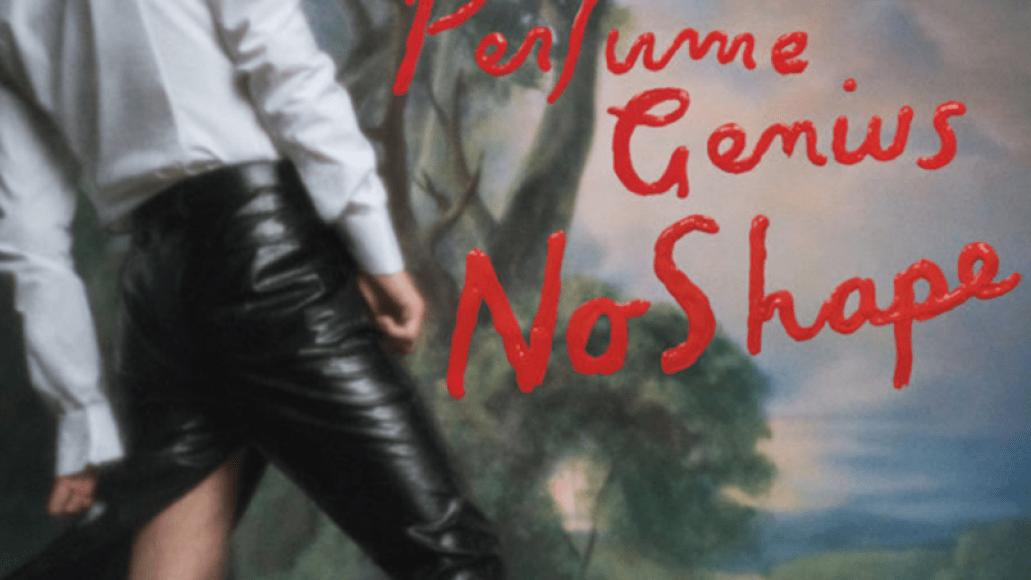 perfume genius no shape album Perfume Genius unveils new album No Shape: Stream/download
