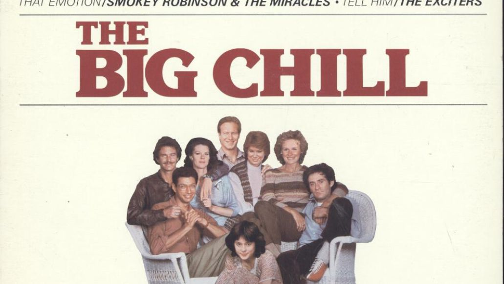 the big chill The 100 Greatest Movie Soundtracks of All Time