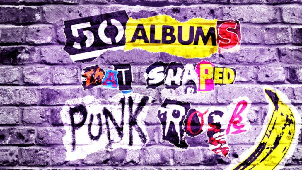 Albums That Shaped Punk Rock