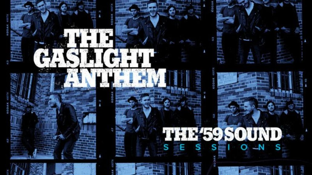 59 sound sessions The Gaslight Anthem announce The 59 Sound Sessions, featuring unreleased tracks