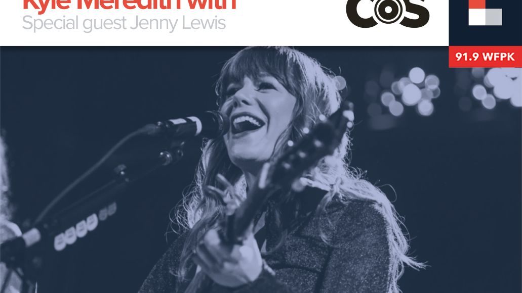 Kyle Meredith With... Jenny Lewis