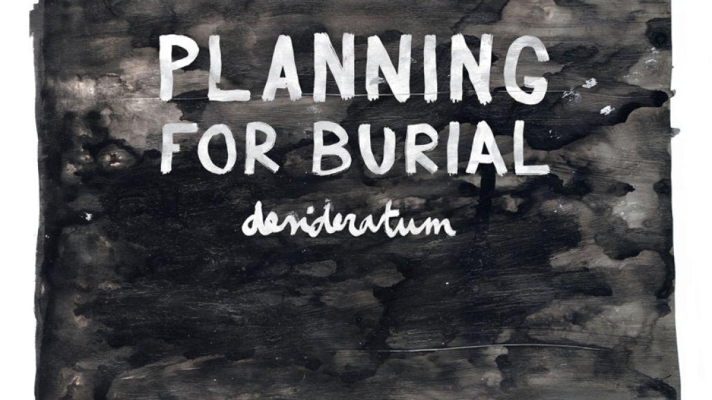 Planning for Burial - Desideratum