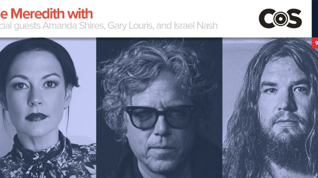 Kyle Meredith With... Amanda Shires, Gary Louris, and Israel Nash