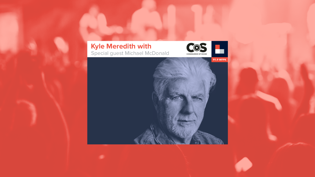 Kyle Meredith With... Michael McDonald