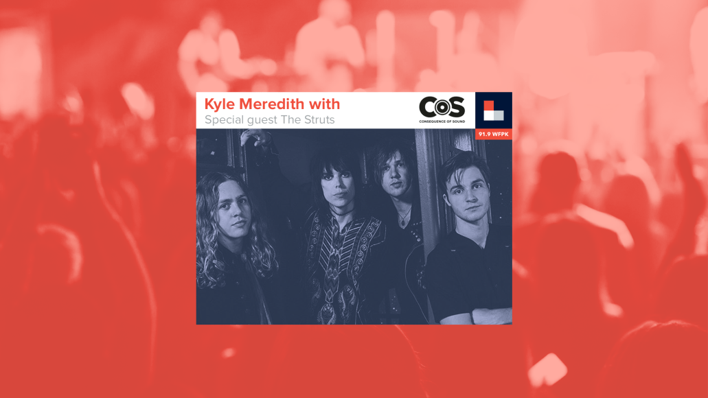 Kyle Meredith With... The Struts