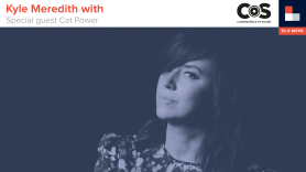 Kyle Meredith With... Cat Power