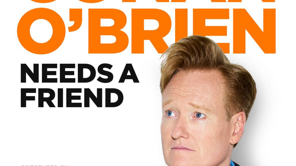 conan o'brien needs a friend podcast earwolf stitcher