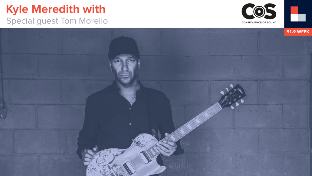 Kyle Meredith With... Tom Morello