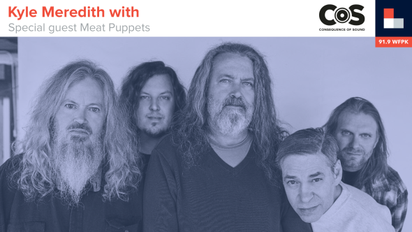 Meat Puppets, Kyle Meredith With...