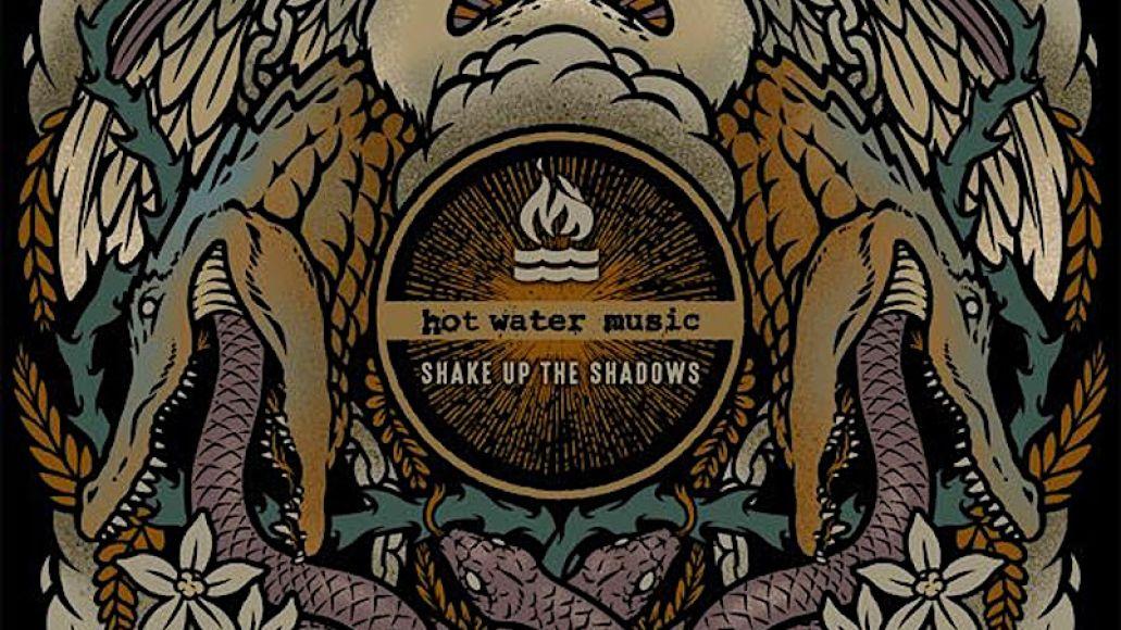Hot Water Music Shake Up the Shadows