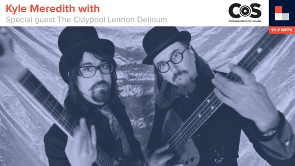 Kyle Meredith With... The Claypool Lennon Delirium