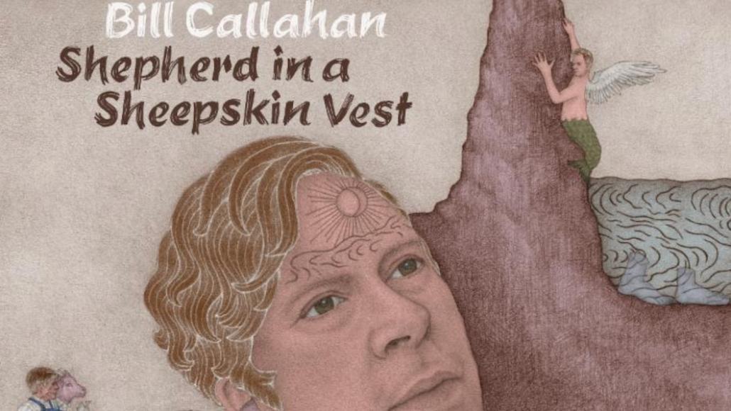 bill callahan shepherd sheepskin album stream artwork Bill Callahan reveals new album Shepherd in a Sheepskin Vest: Stream