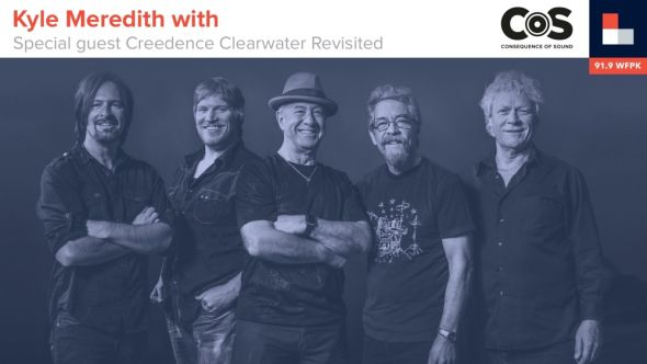 Kyle Meredith With... Creedence Clearwater Revisited