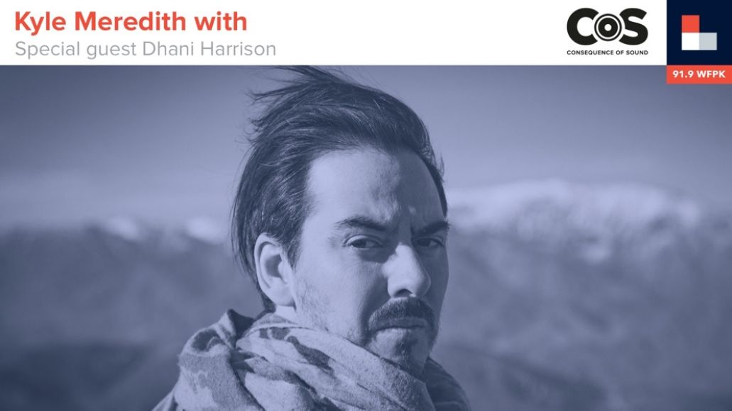 Kyle Meredith With... Dhani Harrison