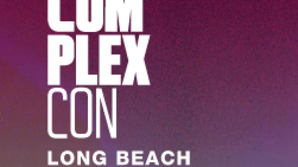 ComplexCon Long Beach 2019