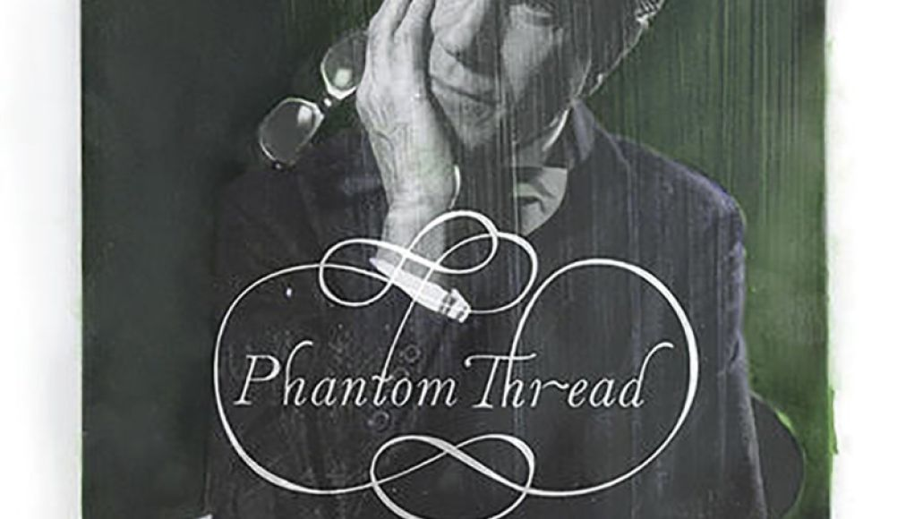 Jonny Greenwood The Phantom Thread 2017 Top 25 Film Scores of the 2010s