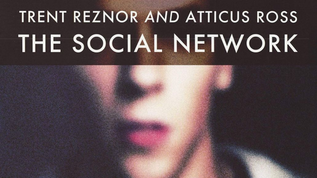Trent Reznor Atticus Ross The Social Network 2010 Top 25 Film Scores of the 2010s