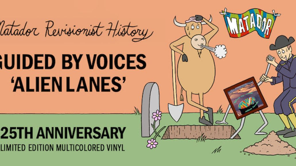matador revisionist history guided by voices Guided by Voices Announce 25th Anniversary Reissue of Alien Lanes