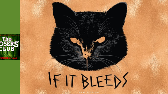 The Losers' Club - If It Bleeds