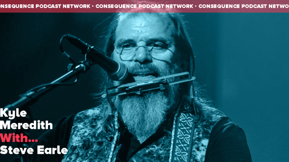 Kyle Meredith With... Steve Earle