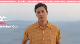 Kyle Meredith With... Washed Out