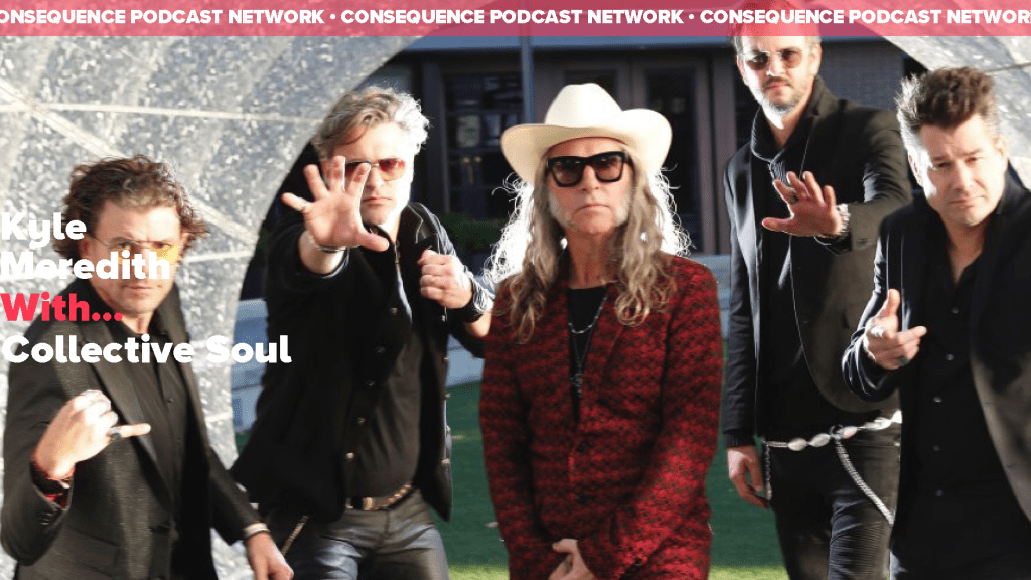 Kyle Meredith With... Collective Soul